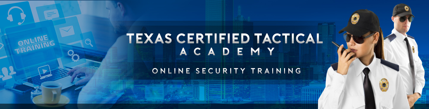 Security Online Course by Texas Certified Tactical Academy (TCTA)